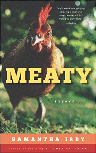 Meaty Essays By Samantha Irby Creator Of The Blog Bitchesgottaeat  Meaty Essays By Samantha Irby Creator Of The Blog Bitchesgottaeat  Samantha Irby  Amazoncom Books Essay On Science And Technology also Topics For Proposal Essays  Literature Review Companies