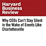 Why CEOs Can't Stay Silent in the Wake of Events Like Charlottesville | Nour Kteily,Francesca Gino