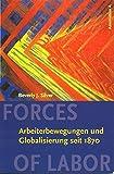 Forces of Labor: Arbeiterbewegungen und Globalisierung seit 1870