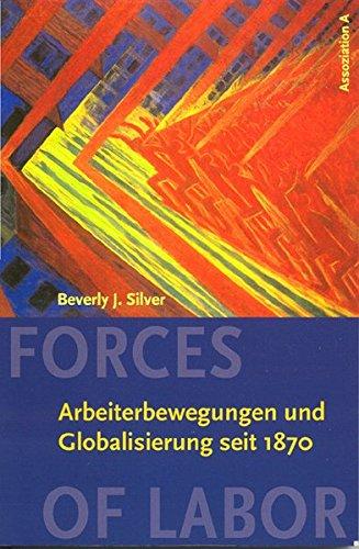 Forces Of Labor  Arbeiterbewegungen Und Globalisierung Seit 1870