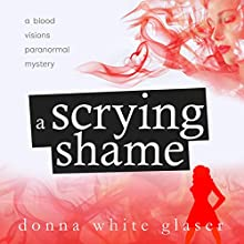 A Scrying Shame Audiobook by Donna White Glaser Narrated by Keylor Leigh