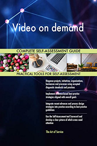 Video on demand All-Inclusive Self-Assessment - More than 670 Success Criteria, Instant Visual Insights, Comprehensive Spreadsheet Dashboard, Auto-Prioritized for Quick Results