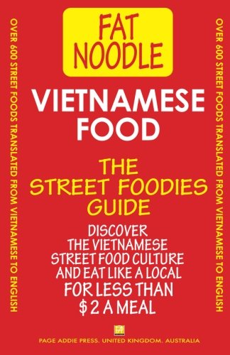 Vietnamese Food.: Vietnamese Street Food Vietnamese to English Translations by Bruce Blanshard
