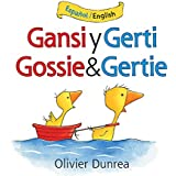 Gansi y Gerti/Gossie and Gertie bilingual board book (Gossie & Friends) (Spanish and English Edition)
