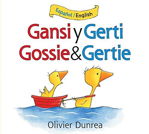 Gansi y Gerti/Gossie and Gertie bilingual board book (Gossie & Friends) (Spanish and English Edition)
