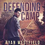 Defending Camp: A Post-Apocalyptic EMP Survival Thriller (The EMP)