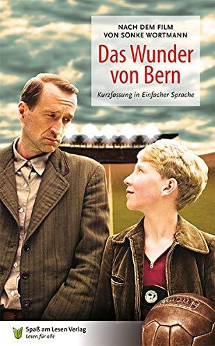 Das Wunder von Bern: Nach dem Drehbuch von Sönke Wortmann. Kurzfassung in Einfacher Sprache
