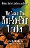 Bargain eBook - The Case of the Not So Fair Trader