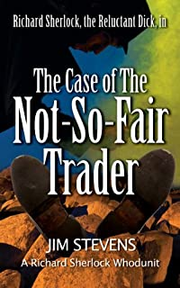 The Case Of The Not-so-fair Trader by Jim Stevens ebook deal