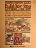 One Hundred Thirty-Five Designs of English Tudor Homes and Other Popular Family Plans, Home Planners, 0918894328