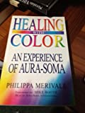 Healing with Color, Phillipa Merivale, 1862041857