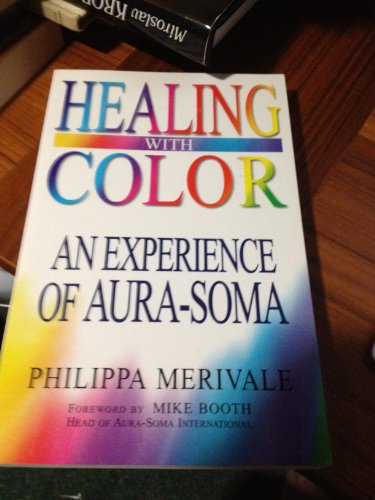 Healing With Color: The Experience of Aura-Soma by Brand: Element Books Ltd