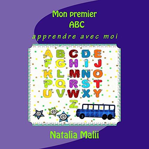 Mon premier ABC: apprendre avec moi (1 2 3 apprendre avec moi) (French Edition) (Lalphabet Letter)