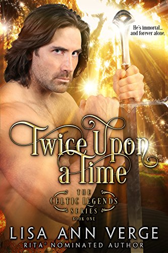 Twice Upon A Time (The Celtic Legends Series Book 1) by [Verge, Lisa Ann]