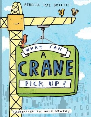 Read Online What Can a Crane Pick Up?[WHAT CAN A CRANE PICK UP][Hardcover] pdf epub