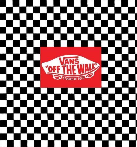 Vans Off The Wall Stories Of Sole From Vans Originals