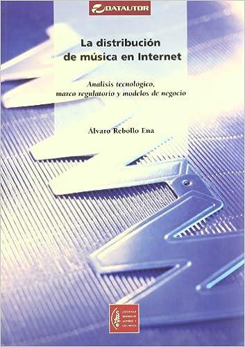 Book La distribucion de musica en internet. analisis tecnologico, marco regulatorio y modelos de negocio