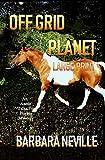 Off Grid Planet Large Print (Spirit Animal Large Print Book 4)