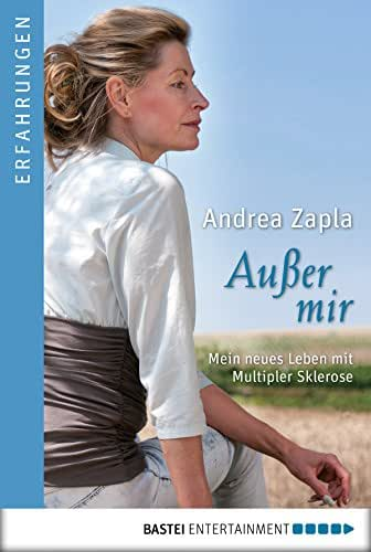 Außer mir: Mein neues Leben mit Multipler Sklerose (Allgemeine Reihe. Bastei Lübbe Taschenbücher) (German Edition)
