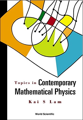 Topics in Contemporary Mathematical Phys