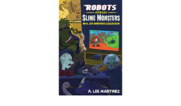Robots versus Slime Monsters (English Edition) eBook: A. Lee ...