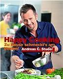 Happy Cooking: Zu Hause schmeckts am besten