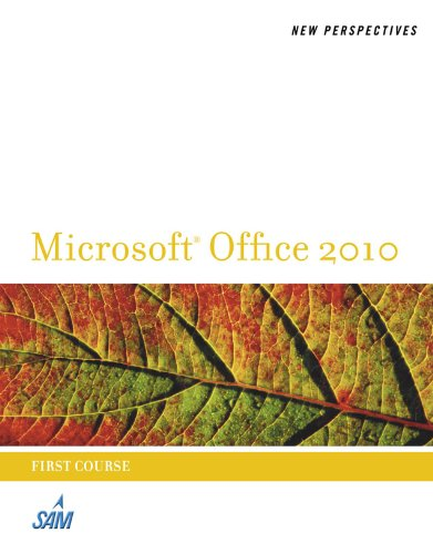 New Perspectives on Microsoft Office 2010, First Course (Microsoft Office 2010 Print Solutions) Pdf