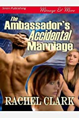 The Ambassador's Accidental Marriage (Siren Publishing Menage and More) Kindle Edition
