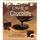 El mundo de chocolate / The World of Chocolate: Pasteles & Pequena reposteria & Postres para comer con cuchara / Cakes & Small Pastries & Desserts to be Eaten with a Spoon (Spanish Edition)