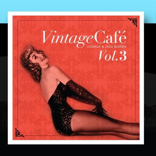 Lounge Cafe - Vintage Café Vol. 3 - Lounge & Jazz Blends