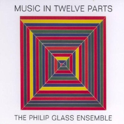 Glass: Music in 12 Parts -