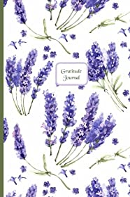 Gratitude Journal: Gorgeous full color Floral Theme illustrated Thankfulness Journal - Luscious Lavender (Illustrated Writing Prompts Gratitude Journal Paperback) (Volume 3)