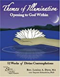 Themes of Illumination - Opening to God Within, Louisa A. Dyer and Gayatri Erlandson, 1412057965