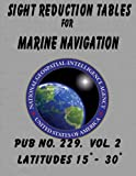 Sight Reduction Tables for Marine Navigation Volume 2, Nga, 1463621957