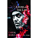 A Fowl of the Law (Capital Book 1)