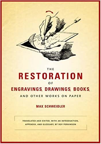 The Restoration of Engravings, Drawings, Books, and Other Works on Paper (Getty Trust Publications: Getty Conservation Institute)