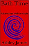 img - for Bath Time: Adventures with an Aspie book / textbook / text book