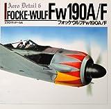 Focke-Wulf Fw 190A/F - Aero Detail 6 (English and Japanese Edition)