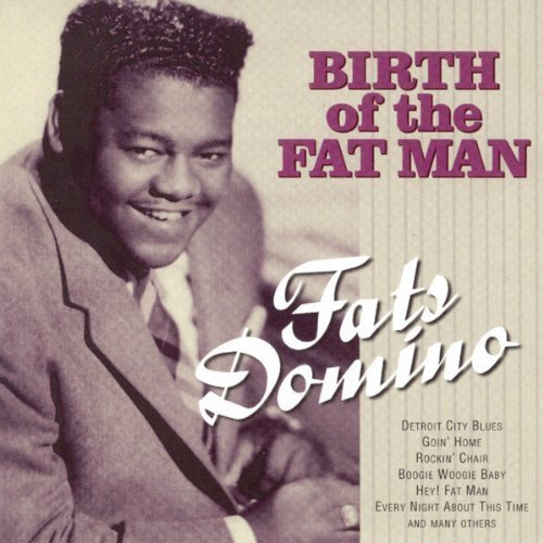 Fats Domino - Birth Of The Fat Man By Fats Domino - Zortam Music