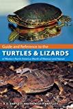 Guide and Reference to the Turtles and Lizards of Western North America (North of Mexico) and Hawaii, Richard D. Bartlett and Patricia P. Bartlett, 0813033128