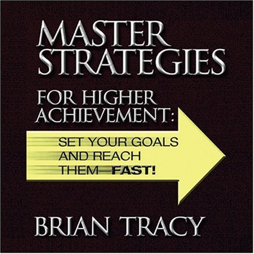 Download Master Strategies for Higher Achievement: Set Your Goals and Reach Them - Fast! (Your Coach in a Box) [Audio CD] pdf