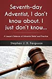 """Seventh-day Adventist, I don't know about. I"