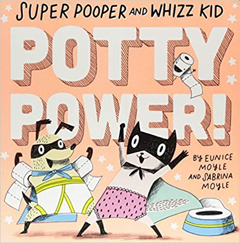 Potty Power! Super Pooper and Whizz Kid