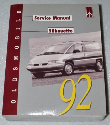 Oldsmobile Bravada Service Shop Manual (1992 Oldsmobile Silhouette Service Manual (Complete Volume))