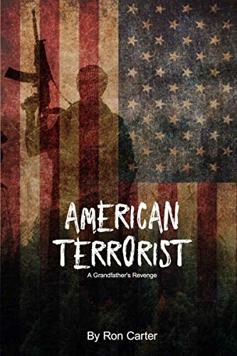 The American Terrorist - A Grandfather's Revenge by [Carter, Ron L.]