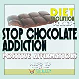 Diet Evolution Series: Stop Chocolate Addiction Positive Affirmations audio CD