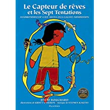 Capteur de rêves et les Sept Tentations: Album bilingue français / ojibwé (French Edition)