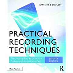 Practical Recording Techniques: The Step-by-Step Approach to Professional Audio Recording, 7th Ed from Focal Press