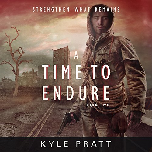 A Time to Endure: Strengthen What Remains, Book 2