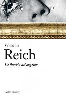 La función del orgasmo par Reich